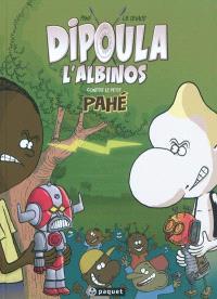Dipoula. Volume 2, Dipoula l'albinos contre le petit Pahé