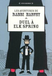 Les aventures de Rabbi Harvey : la sagesse et l'humour juifs au Far West, Duel à Elk Spring