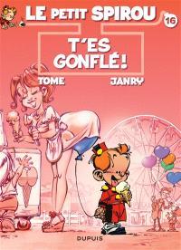 Le petit Spirou. Volume 16, T'es gonflé !