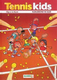Tennis kids. Volume 1, Ramasseurs de gags