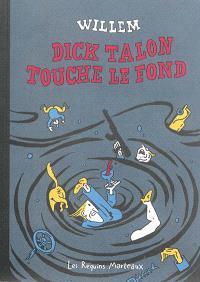 Dick Talon touche le fond