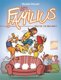 Les Familius. Volume 5, Des ho ! et des bah !