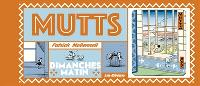 Mutts. Volume 1, Dimanches matin