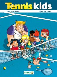Tennis kids. Volume 2, Coup de filet