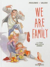 We are family. Volume 1, Il était deux petits hommes
