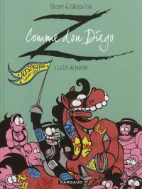 Z comme don Diego. Volume 2, La loi du marché