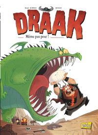 Draak. Volume 1, Même pas peur !