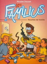 Les Familius. Volume 4, Recettes de famille
