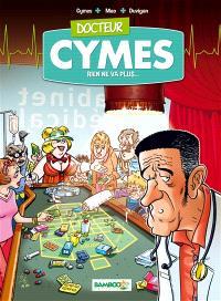 Docteur Cymes. Volume 2, Rien ne va plus...