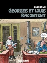 Georges et Louis. Volume 1, Georges et Louis racontent