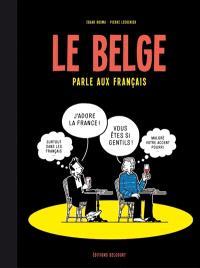Le Belge. Volume 3, Le Belge parle aux Français