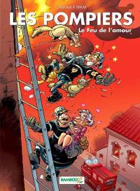Les pompiers. Volume 3, Le feu de l'amour