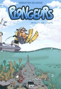 Plongeurs, Des bulots dans la flotte