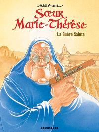 Soeur Marie-Thérèse des Batignolles. Volume 6, La guère sainte