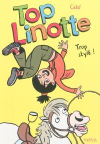Top Linotte. Volume 1, Trop stylé !