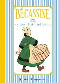 Bécassine : les historiettes. Volume 1, 1905-1908