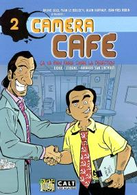 Caméra café, la BD. Volume 2, Ça va bien faire chier la direction !