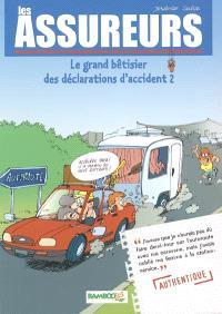 Les assureurs : le grand bêtisier des déclarations d'accident. Volume 2