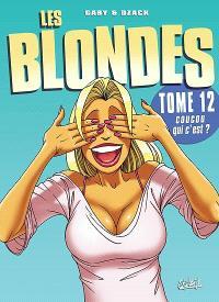 Les blondes. Volume 12, Coucou qui c'est ?