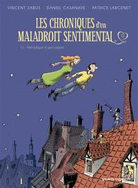 Les chroniques d'un maladroit sentimental. Volume 1, Petit béguin & gros pépins