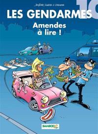 Les gendarmes. Volume 10, Amendes à lire !