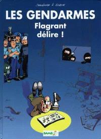 Les gendarmes. Volume 1, Flagrant délire !