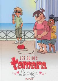 Les guides Tamara. Volume 1, La drague