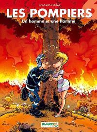Les pompiers. Volume 6, Un homme et une flamme