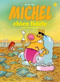 Michel chien fidèle. Volume 4, Michel chien fidèle se la coule douce