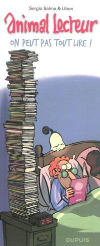 Animal lecteur. Volume 3, On peut pas tout lire !