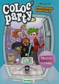 Coloc' party. Volume 1, Bienvenue chez toi !