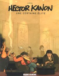 Hector Kanon. Volume 1, Hector Kanon : une certaine élite