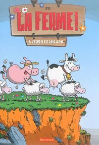 La ferme !. Volume 2, L'humour est dans le pré