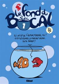 Le fond du bocal. Volume 7