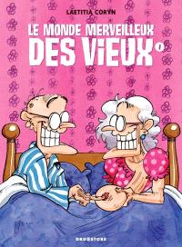 Le monde merveilleux des vieux. Volume 1