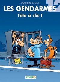 Les gendarmes. Volume 12, Tête à clic !