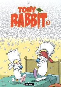 Les Rabbit. Volume 2, Tony Rabbit 2, le coup du lapin : les aventures du fils !; Ronan Rabbit 2, le coup du lapin : les aventures du père !