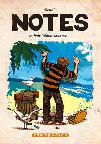 Notes. Volume 2, Le petit théâtre de la rue : saison 2, juillet 2005-juillet 2006
