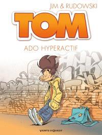 Tom. Volume 2, Ado hyperactif