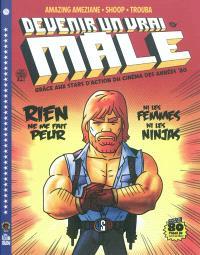 Devenir un vrai mâle : grâce aux stars d'action du cinéma des années 80