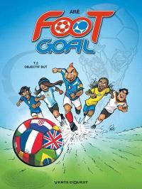 Foot goal. Volume 2, Objectif but