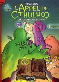 L'appel de Cthulhoo. Volume 1, La crypte de l'indicible