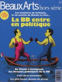 La BD entre en politique : les aventures de Sarkozix, la vie secrète de Marine Le Pen... : de Tintin à Iznogoud, les dessous politiques de la BD
