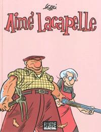 Aimé Lacapelle : l'intégrale