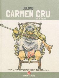 Carmen Cru. Volume 3, Vie & moeurs