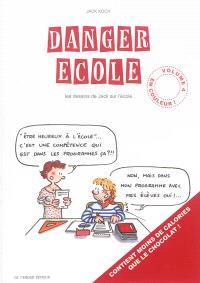 Danger école : les dessins de Jack sur l'école. Volume 4
