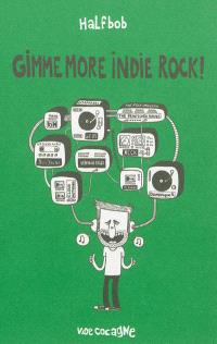 Gimme more indie rock !