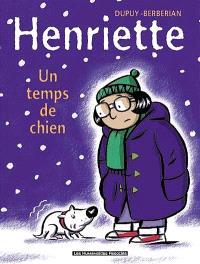 Henriette. Volume 2, Un temps de chien