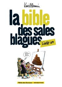 La bible des sales blagues. Volume 1