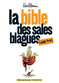 La bible des sales blagues. Volume 3